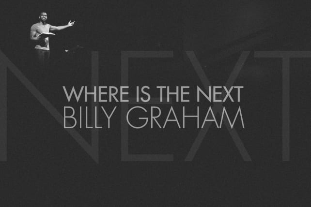 Where Is The Next Billy Graham
