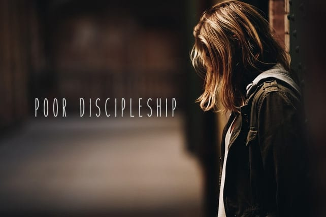 10 Results of Poor Discipleship in the Church