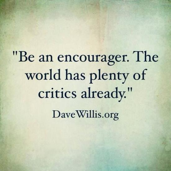 Kids Will Remember - Be an encourager. The world has plenty of critics already.