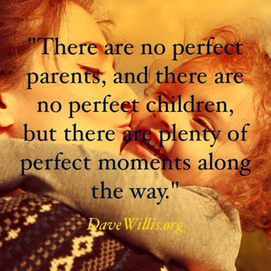 Kids will remember - There are no perfect parents, and there are no perfect children, but there are plenty of perfect moments along the way.