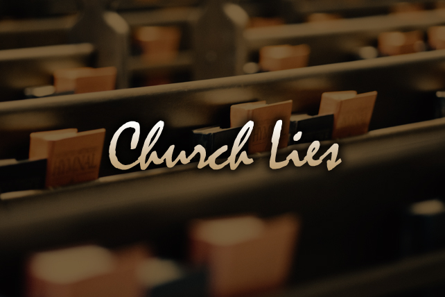 lies about church 6 Deadly Lies We Believe About Church