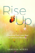 Rise Up: Choosing Faith Over Fear in Christian Ministry
