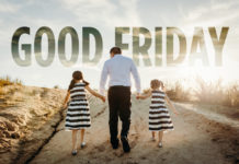 Good Friday Family Experience