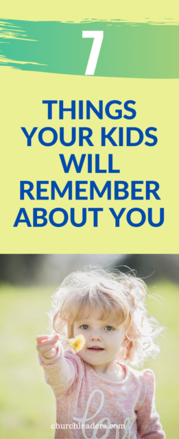 kids will remember about you