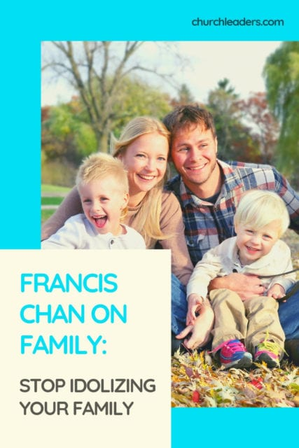 Francis Chan on Family