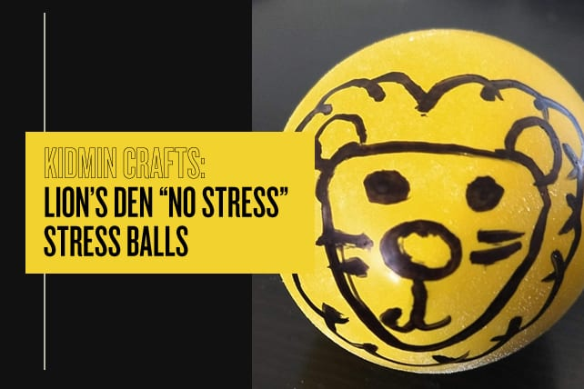 "Kidmin Craft: Lion's Den ""No Stress"" Stress Balls"