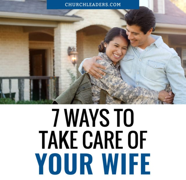 take care of your wife