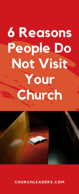 people do not visit your church