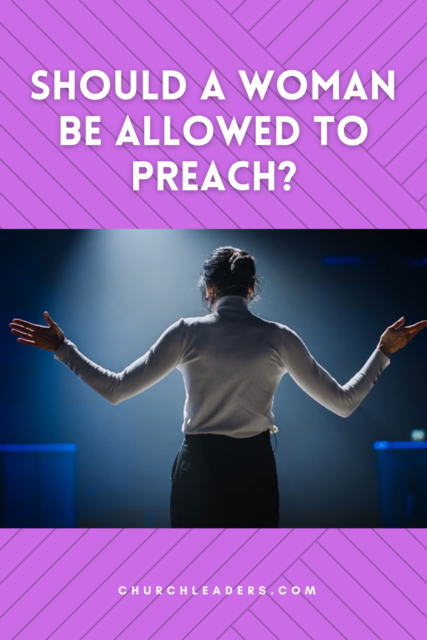 Should a Woman Be Allowed to Preach
