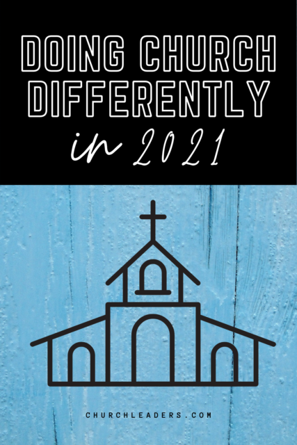 doing church differently in 2021