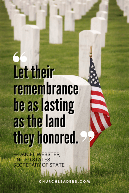 """memorial day quotes """"Let their remembrance be as lasting as the land they honored."""" —Daniel Webster, United States Secretary of State"""