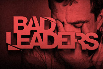 Why Do We Put up with Bad Leaders?
