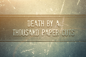 death by a thousand paper cuts We've all done it as you open an envelope or turn the pages of a magazine, the paper's edge slices into your finger, causing you to wince with pain while not.