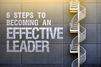 6 Steps To Becoming An Effective Leader