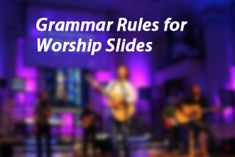 Grammar Rules for Worship Slides